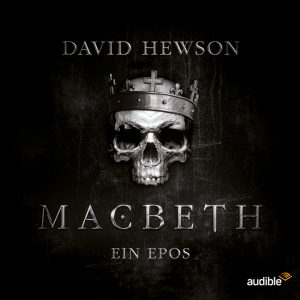macbeth ein epos audible hoerspiel